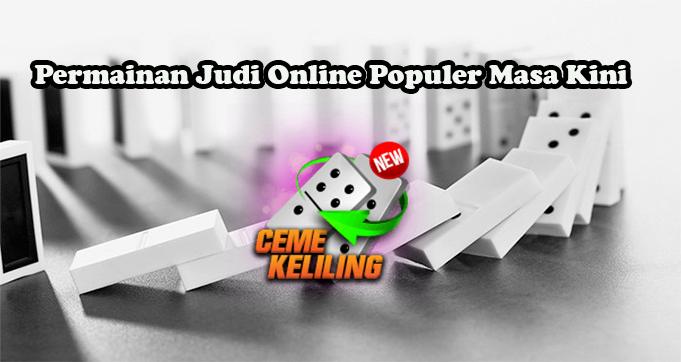 Ceme Keliling - Permainan Judi Online Populer Masa Kini