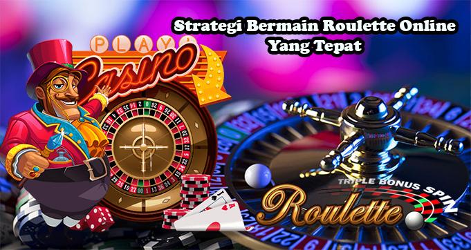 Strategi Bermain Roulette Online Yang Tepat