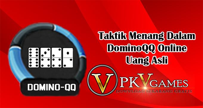Taktik Menang Dalam DominoQQ Online Uang Asli